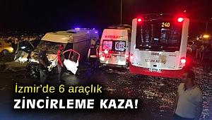 İzmir'de 6 araçlık zincirleme kaza!