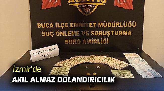 İzmir'de akıl almaz dolandırıcılık