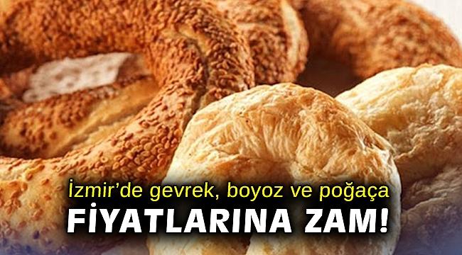İzmir'de gevrek, boyoz ve poğaça fiyatlarına zam!