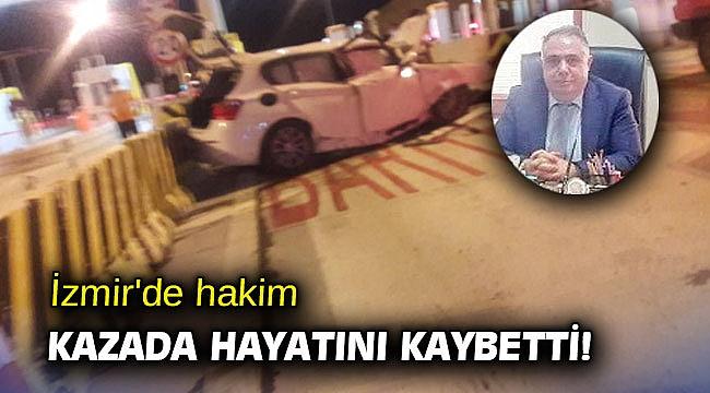İzmir'de hakim kazada hayatını kaybetti!