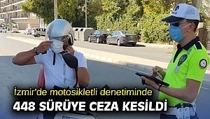 İzmir'de motosikletli denetiminde 448 sürüye ceza kesildi