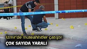 İzmir'de müteahhitler çatıştı! Çok sayıda yaralı