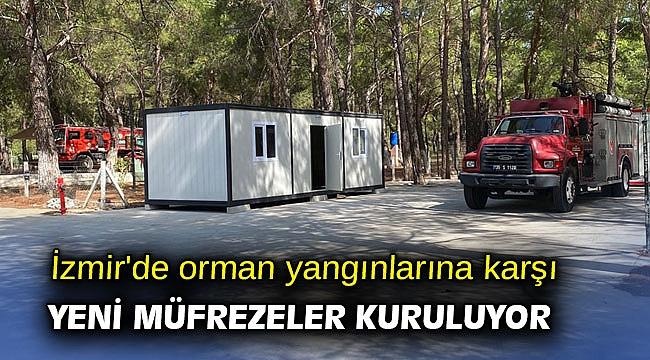 İzmir'de orman yangınlarına karşı yeni müfrezeler kuruluyor