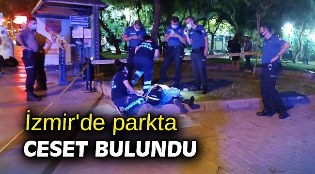 İzmir'de parkta ceset bulundu