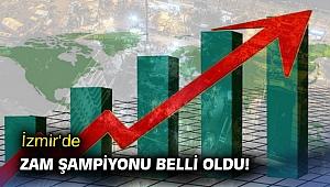 İzmir'de zam şampiyonu belli oldu!