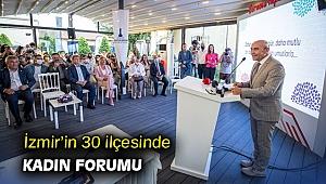 İzmir'in 30 ilçesinde kadın forumu
