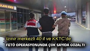 İzmir merkezli 40 il ve KKTC'de FETÖ operasyonunda çok sayıda gözaltı