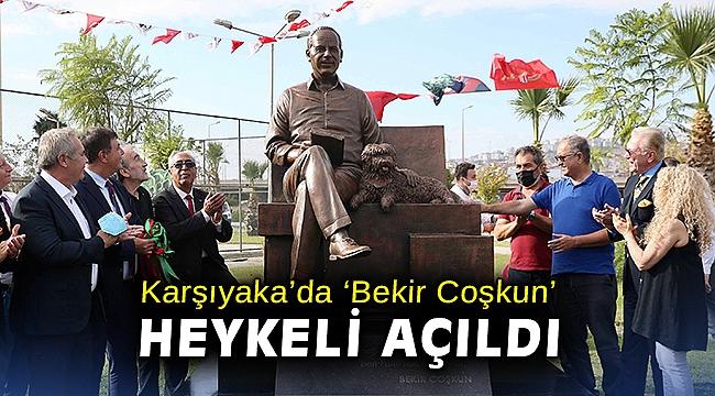 Karşıyaka'da 'Bekir Coşkun' heykeli açıldı