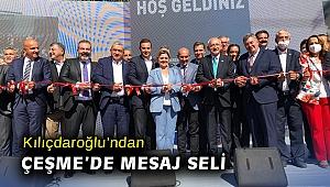 Kılıçdaroğlu'ndan Çeşme'de mesaj seli
