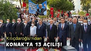 Kılıçdaroğlu'ndan Konak'ta 13 açılış!