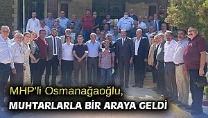 MHP'li Osmanağaoğlu, muhtarlarla bir araya geldi