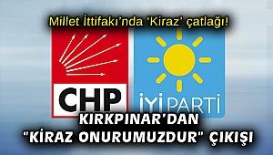 """Millet İttifakı'nda 'Kiraz' çatlağı! Kırkpınar'dan """"Kiraz onurumuzdur"""" çıkışı"""