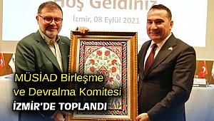 MÜSİAD Birleşme ve Devralma Komitesi İzmir'de toplandı
