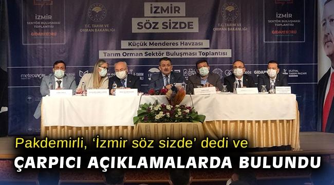 Pakdemirli, 'İzmir söz sizde' dedi ve çarpıcı açıklamalarda bulundu