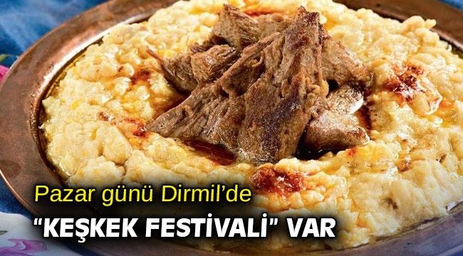 """Pazar günü Dirmil'de """"Keşkek Festivali"""" var"""