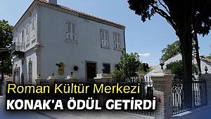 Roman Kültür Merkezi Konak'a ödül getirdi