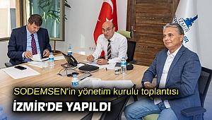 SODEMSEN'in yönetim kurulu toplantısı İzmir'de yapıldı