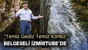 """""""Temiz Gediz Temiz Körfez"""" belgeseli İzmirTube'de"""