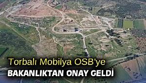 Torbalı Mobilya OSB'ye bakanlıktan onay geldi