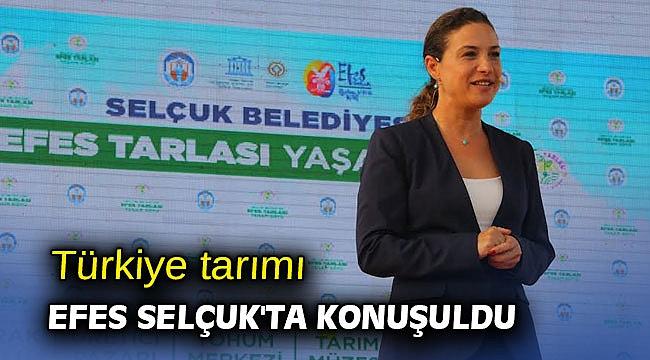 Türkiye tarımı Efes Selçuk'ta konuşuldu