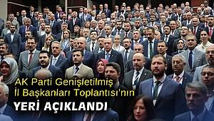 AK Parti Genişletilmiş İl Başkanları Toplantısı'nın yeri açıklandı