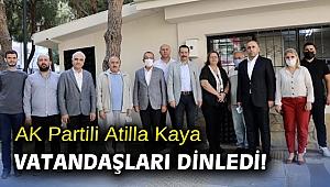 AK Partili Atilla Kaya vatandaşları dinledi!