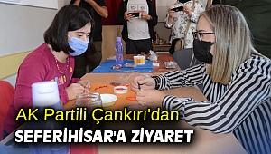 AK Partili Çankırı'dan Seferihisar'a ziyaret