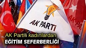 AK Partili kadınlardan eğitim seferberliği