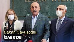 Bakan Çavuşoğlu İzmir'de
