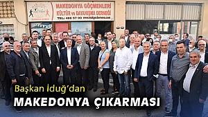 Başkan İduğ'dan Makedonya çıkarması