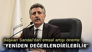 Başkan Sandal'dan emsal artışı önerisi: