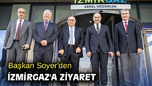Başkan Soyer'den İZMİRGAZ'a ziyaret