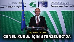 Başkan Soyer Genel Kurul için Strazburg'da