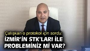 Çalışkan o protokol için sordu: İzmir'in STK'ları ile probleminiz mi var?