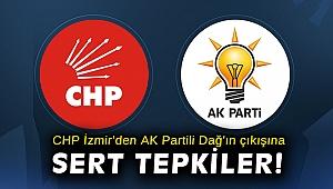 CHP İzmir'de AK Partili Dağ'ın çıkışına sert tepkiler!