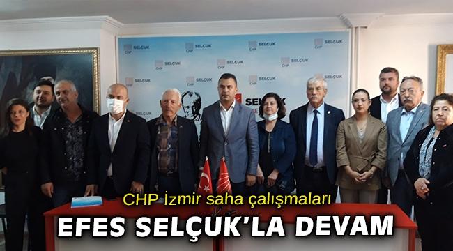 CHP İzmir İl Başkanlığı ve İzmir vekilleri saha çalışmasını Efes Selçuk'la sürdürüyor