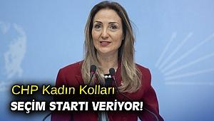 CHP Kadın Kolları seçim startı veriyor!
