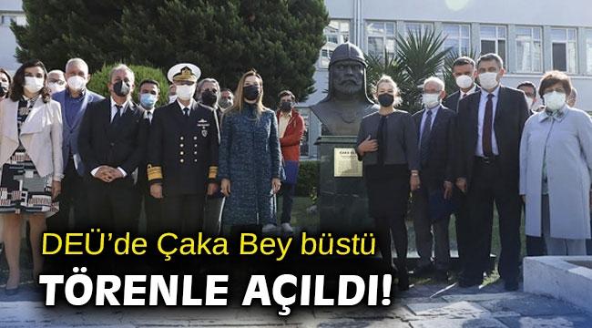 DEÜ'de Çaka Bey büstü törenle açıldı!
