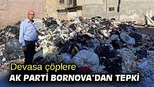 Devasa çöplere, AK Parti Bornova'dan tepki