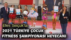 Efes Selçuk'ta 2021 Türkiye Çocuk Fitness Şampiyonası heyecanı