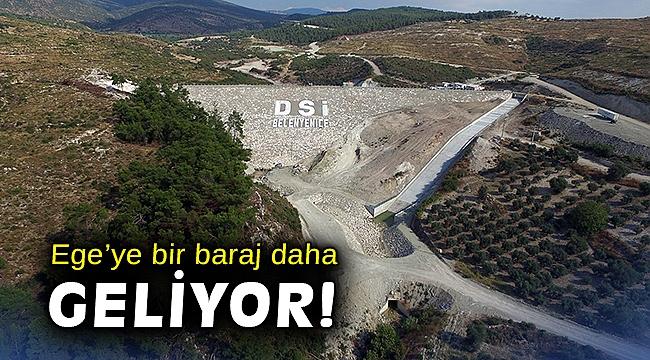 Ege'ye bir baraj daha geliyor!
