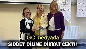 İGC medyada şiddet diline dikkat çekti!