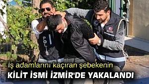 İş adamlarını kaçıran şebekenin kilit ismi İzmir'de yakalandı