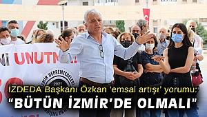 İZDEDA Başkanı Özkan 'emsal artışı' yorumu: