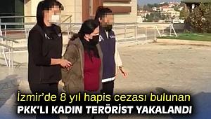 İzmir'de 8 yıl hapis cezası bulunan PKK'lı kadın terörist yakalandı