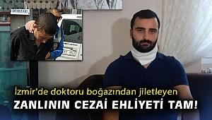 İzmir'de doktoru boğazından jiletleyen zanlının cezai ehliyeti tam!