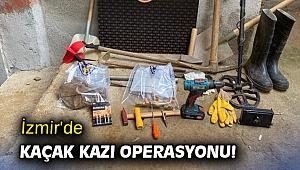 İzmir'de kaçak kazı operasyonu!