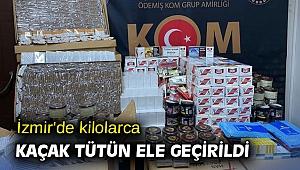 İzmir'de kaçak tütün operasyonu!