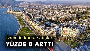 İzmir'de konut satışları yüzde 8 arttı