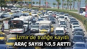 İzmir'de trafiğe kayıtlı araç sayısı %5,5 arttı